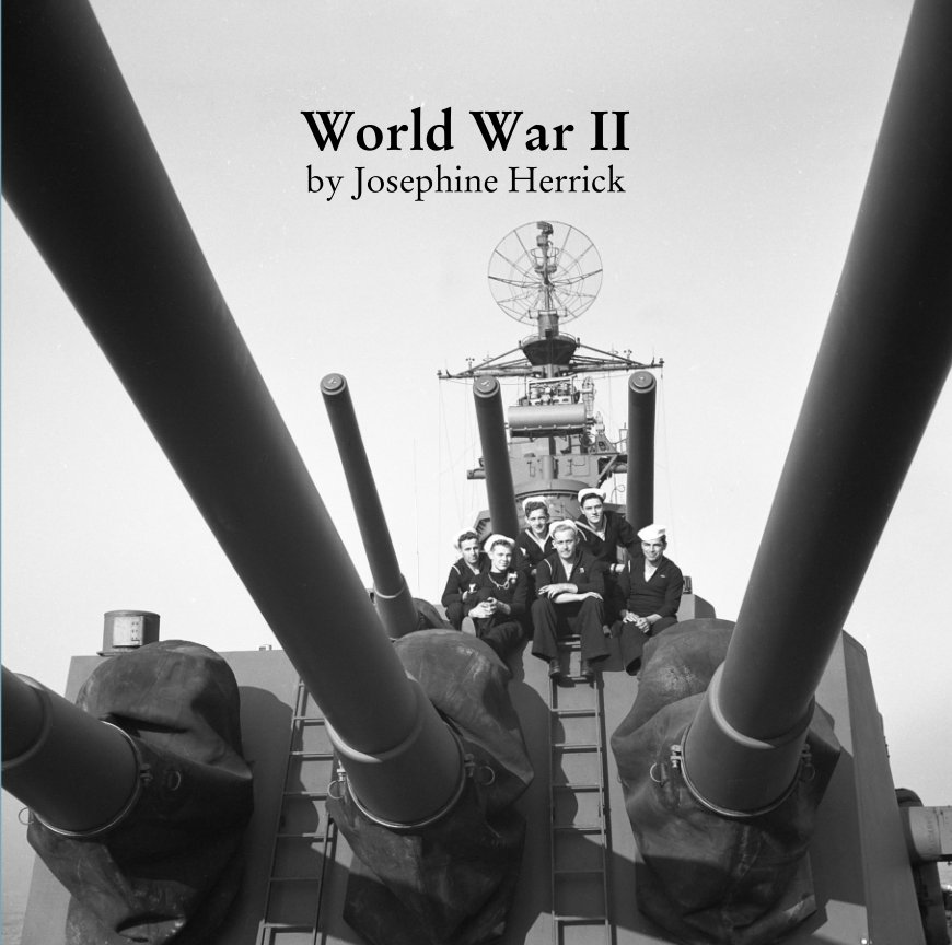 View World War II  by Josephine Herrick by Josephine Herrick Project