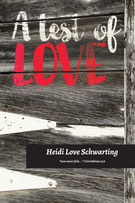 View A Test Of Love by Heidi Love Schwarting