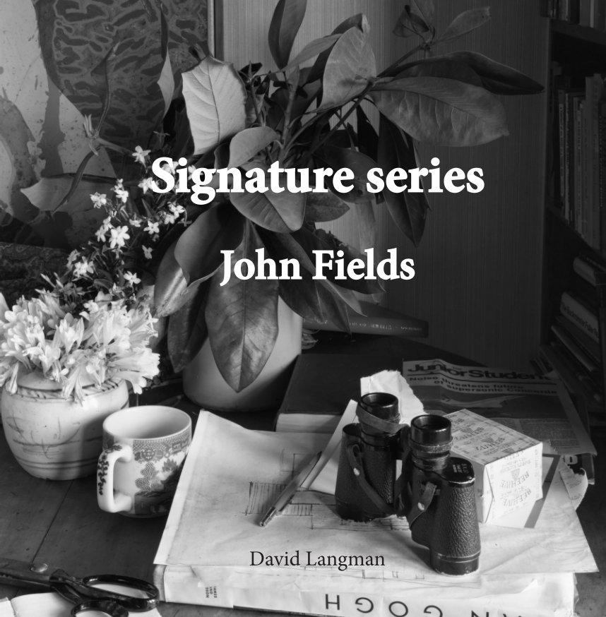 View Signature Series by John Fields by David Langman