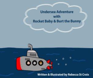 Undersea Adventure with Rocket Baby & Burt the Bunny - Children photo book