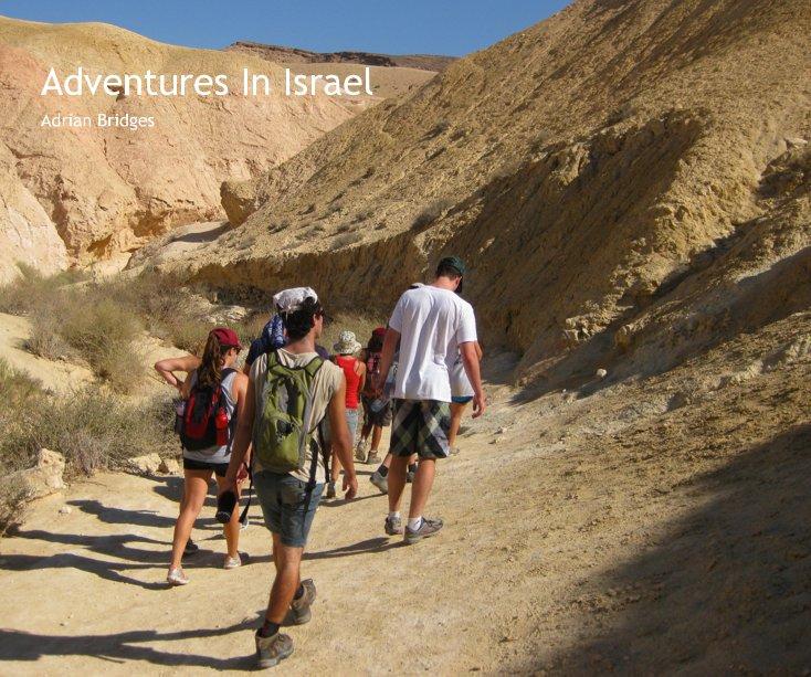 Ver Adventures In Israel por Adrian Bridges