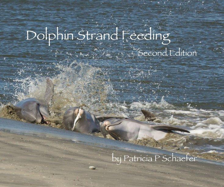 View Dolphin Strand Feeding by Patricia P Schaefer