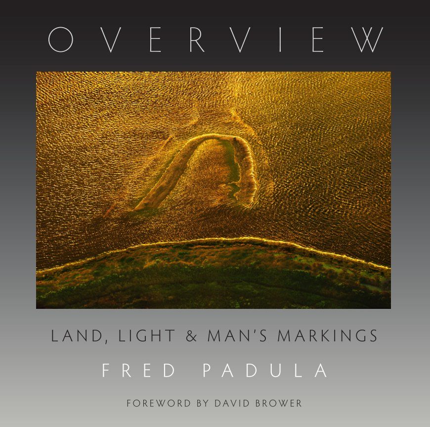 View Overview - Land, Light and Man's Markings by Fred Padula