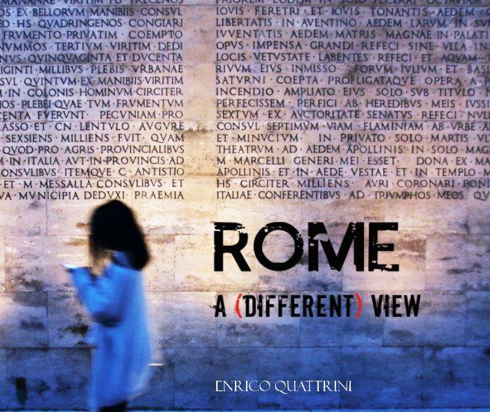 View Rome, a different view by Enrico Quattrini