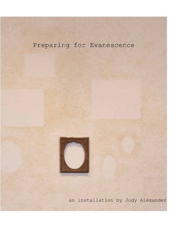 View Preparing for Evanescence by Jody Alexander