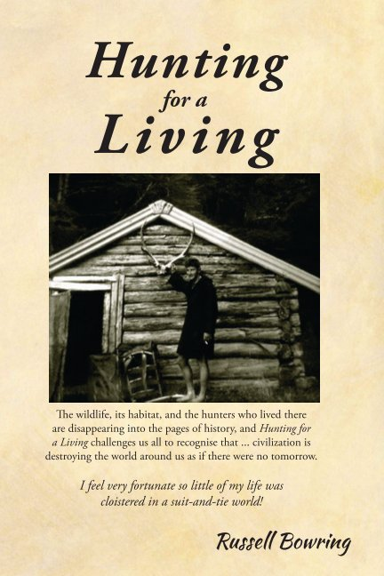 View Hunting for a Living by Russell Bowring