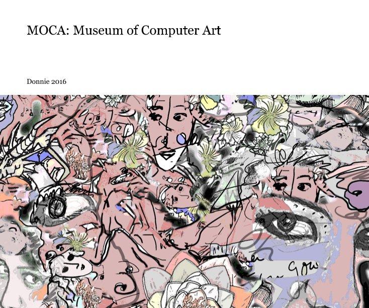 Ver MOCA: Museum of Computer Art por Don Archer