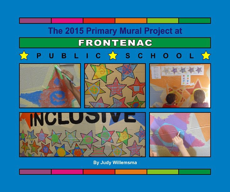 View Frontenac PS Primary Mural 2015 by Judy Willemsma