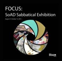 Focus: SoAD Sabbatical Exhibition