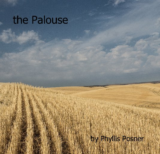 View the Palouse by Phyllis Posner