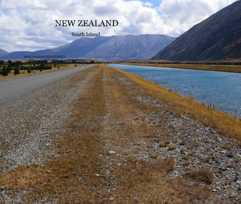 View NEW ZEALAND South Island by Mitch Wojciech IHNATOWICZ