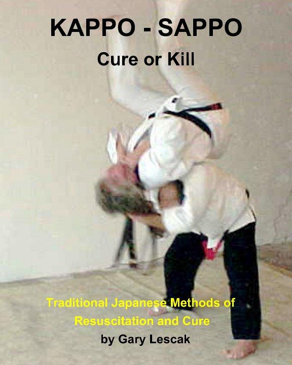 View Kappo - Sappo Cure or Kill by Gary Lescak