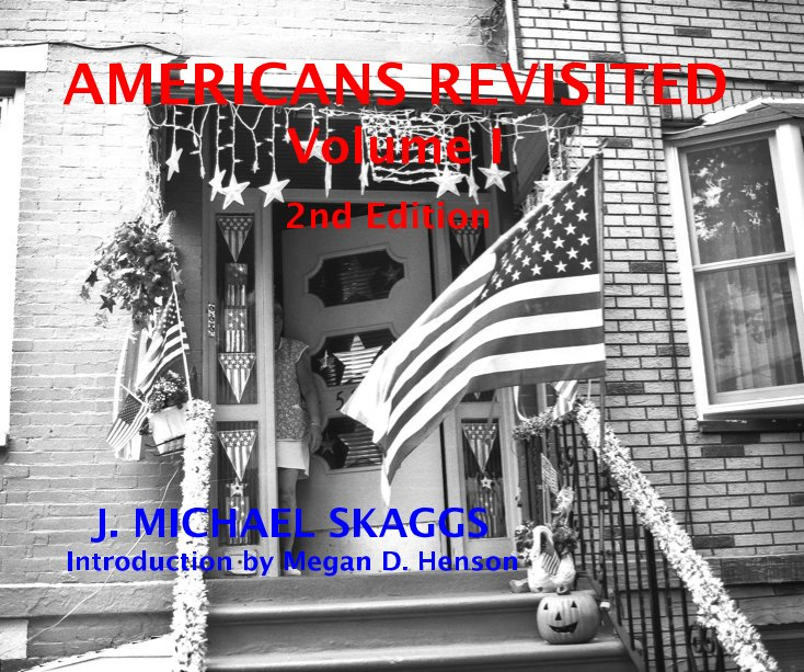 View AMERICANS REVISITED Volume I 2nd Edition J. MICHAEL SKAGGS Introduction by Megan D. Henson by J. Michael Skaggs