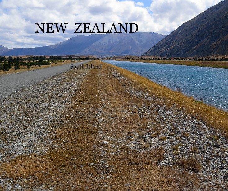 View NEW ZEALAND South Island Wojciech Mitch IHNATOWICZ by Mitch Wojciech IHNATOWICZ