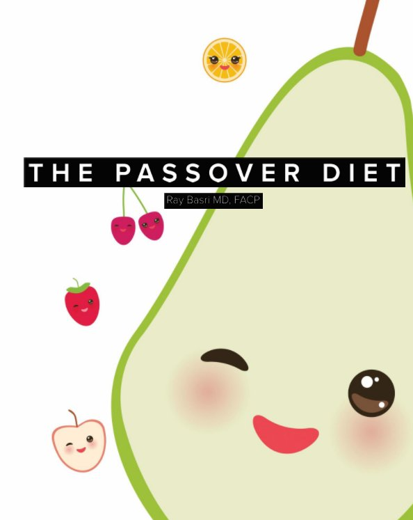 View The Passover Diet by Ray Basri MD, FACP