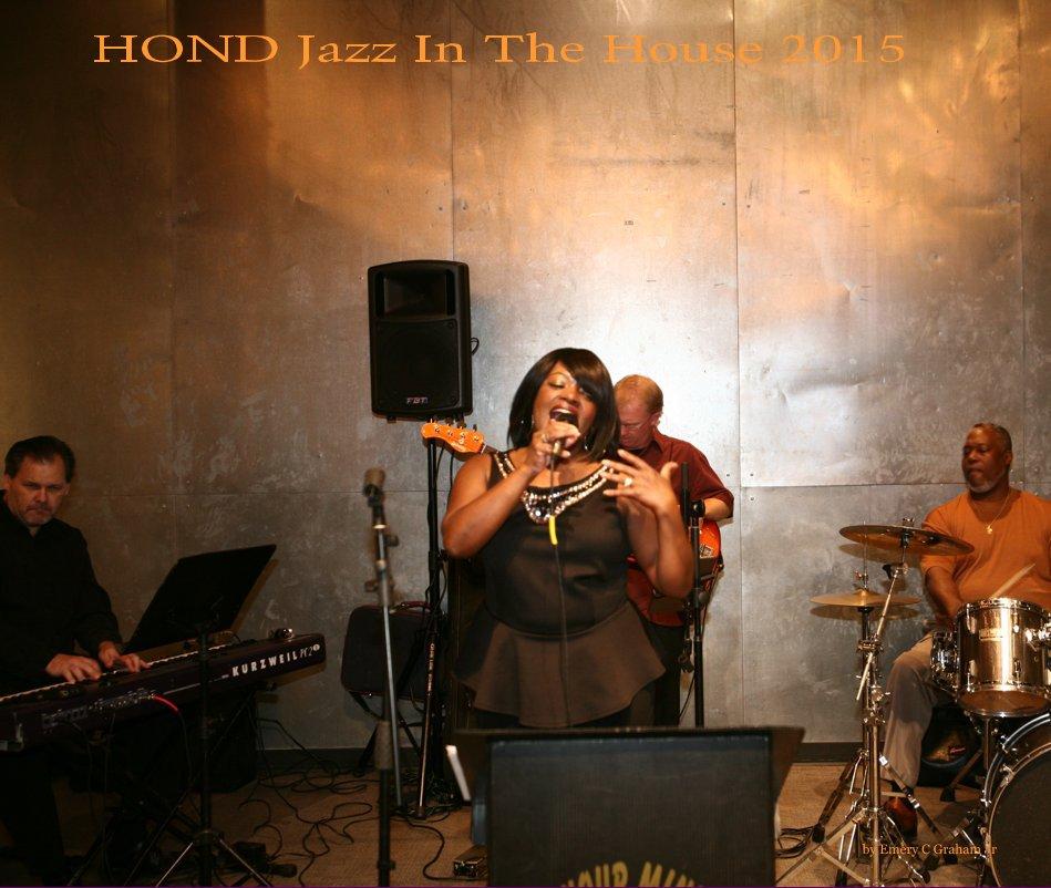 Ver HOND Jazz In The House 2015 por Emery C Graham Jr
