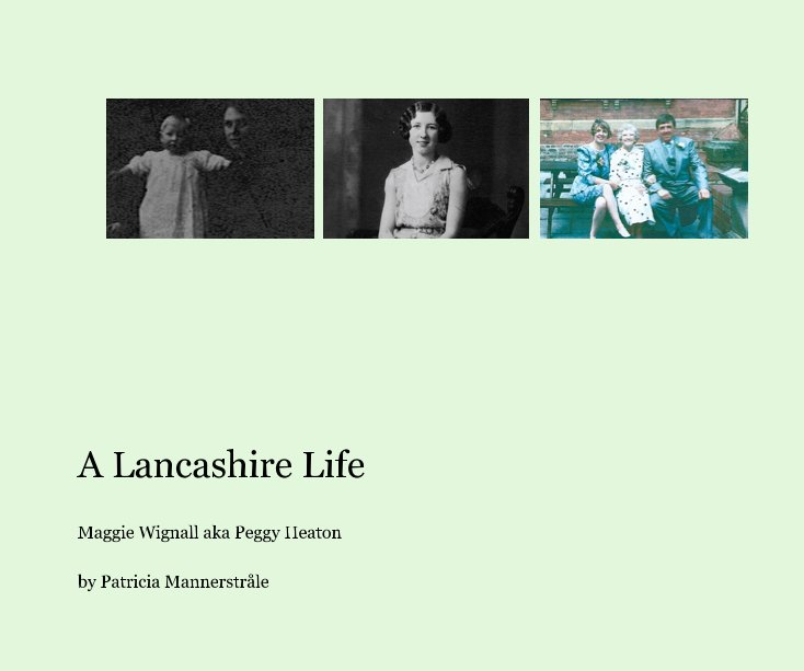 View A Lancashire Life by Patricia Mannerstråle