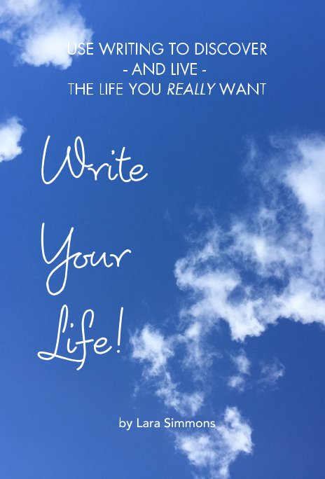 View Write Your Life! by Lara Simmons