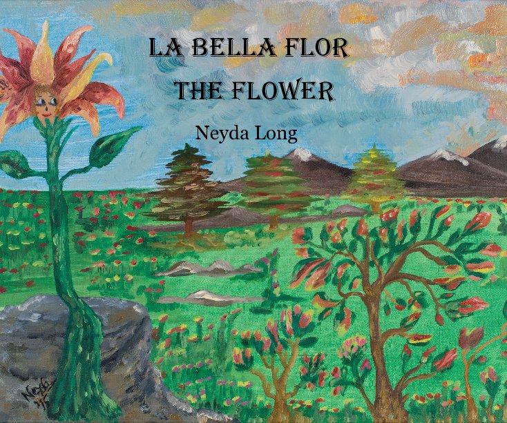 View La bella flor by Neyda Long