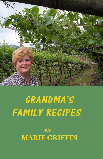 View GRANDMA'S FAMILY RECIPES by MARIE GRIFFIN