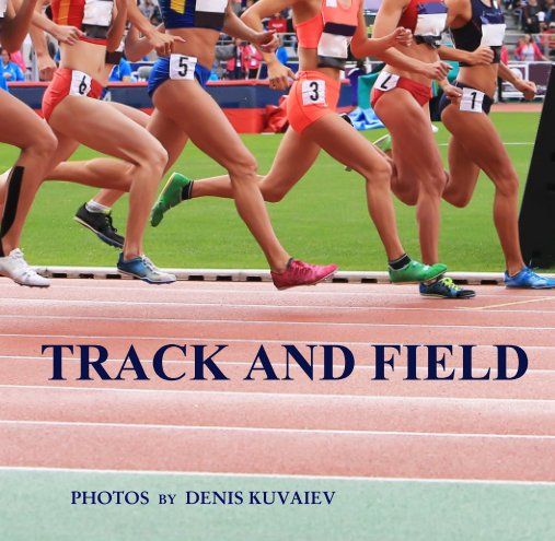 View TRACK AND FIELD by DENIS KUVAIEV