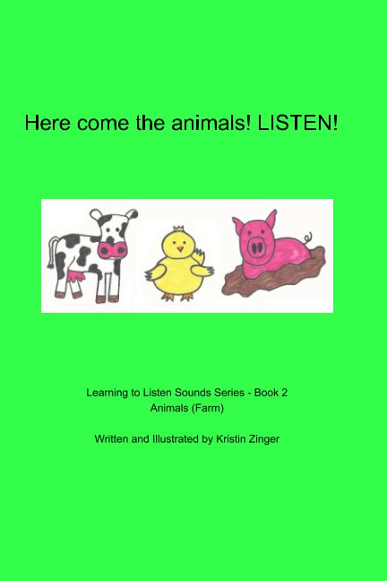 View Here Come the Farm Animals! by Kristin Zinger