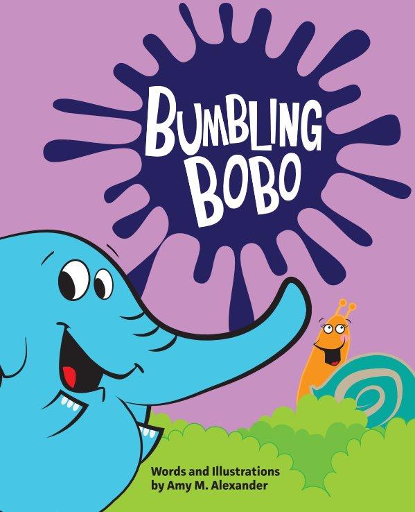 View Bumbling Bobo by Amy M. Alexander