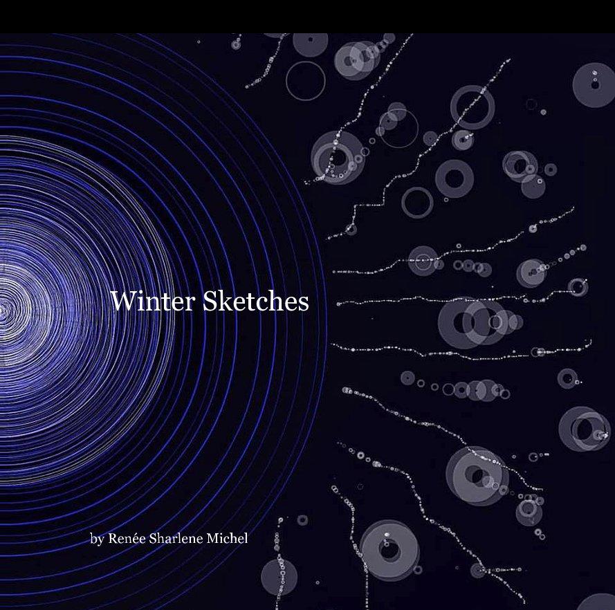 View Winter Sketches by Renée Sharlene Michel