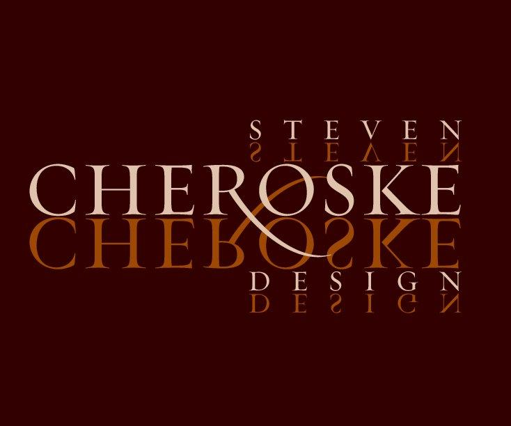 View Steven Cheroske Design by Steven Cheroske
