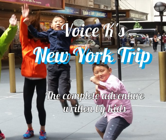 View New York Trip: the complete adventure written by kids by Voice K journalists