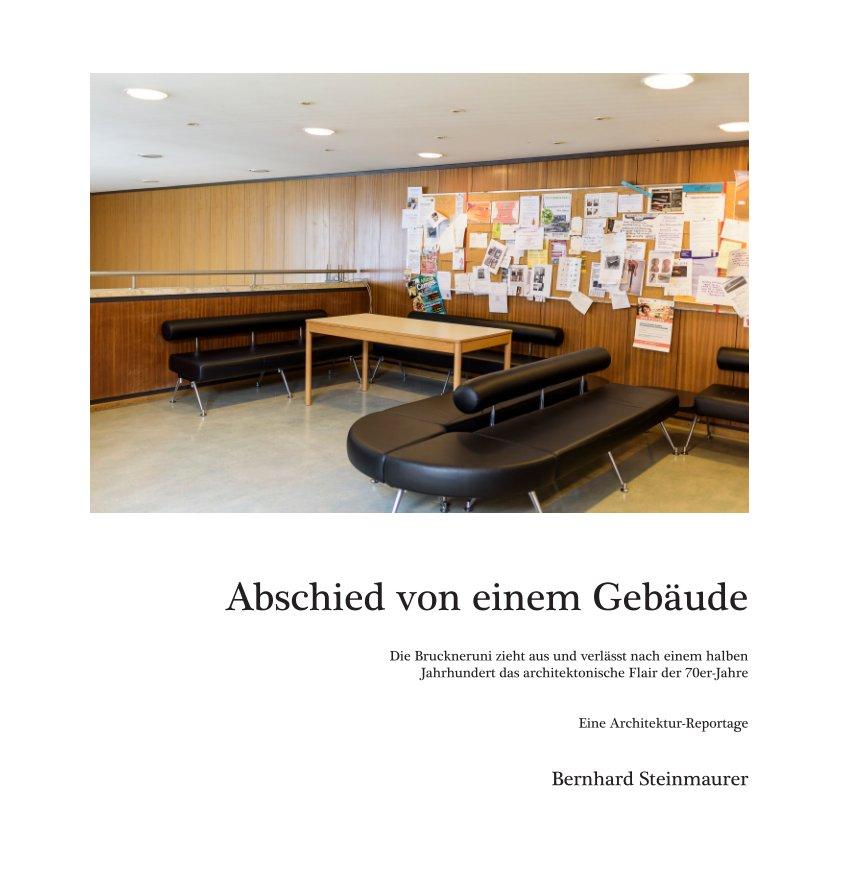 Abschied von einem Gebäude nach Bernhard Steinmaurer anzeigen