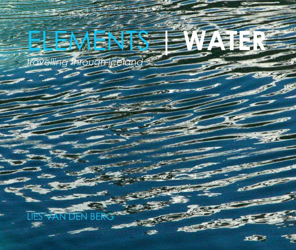View ELEMENTS | WATER by LIES VAN DEN BERG