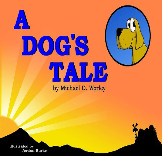 View A Dog's Tale by Michael D. Worley