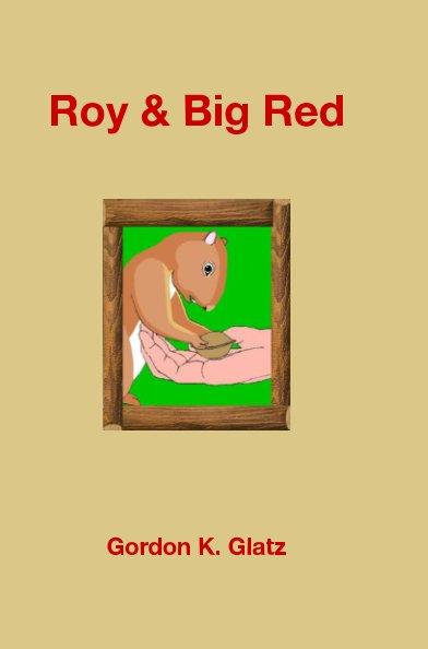 View Roy & Big Red by Gordon K. Glatz