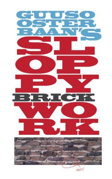 View Sloppy Brickwork by Guus Oosterbaan