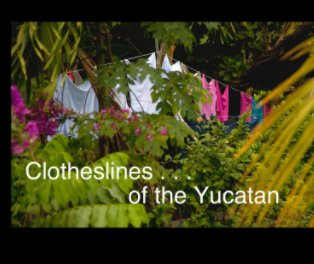 Clotheslines of the Yucatan - Fine Art Photography photo book