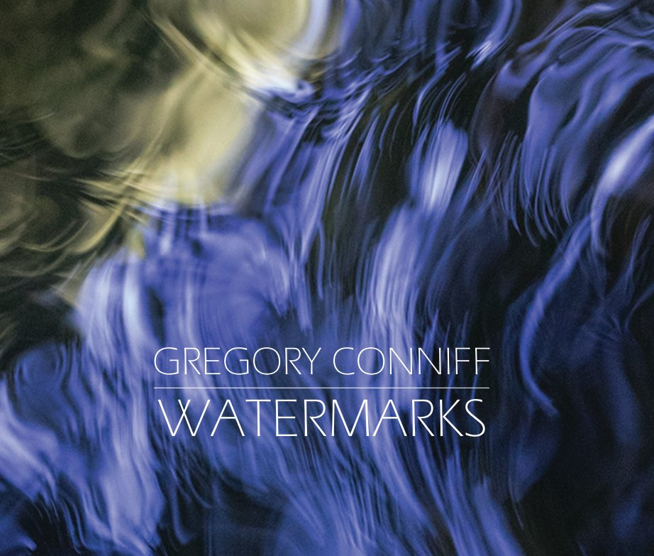 View Gregory Conniff: Watermarks by David Travis and Gregory Conniff