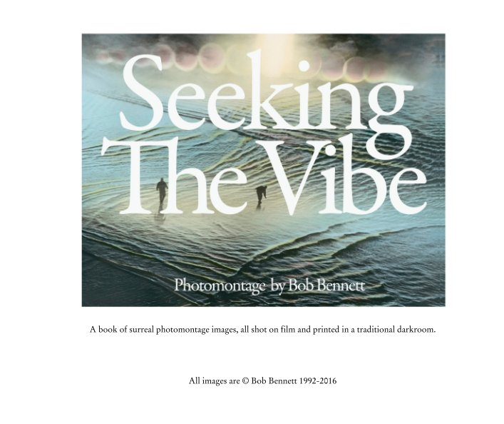 View Seeking the Vibe by All images are © Bob Bennett 1992-2016