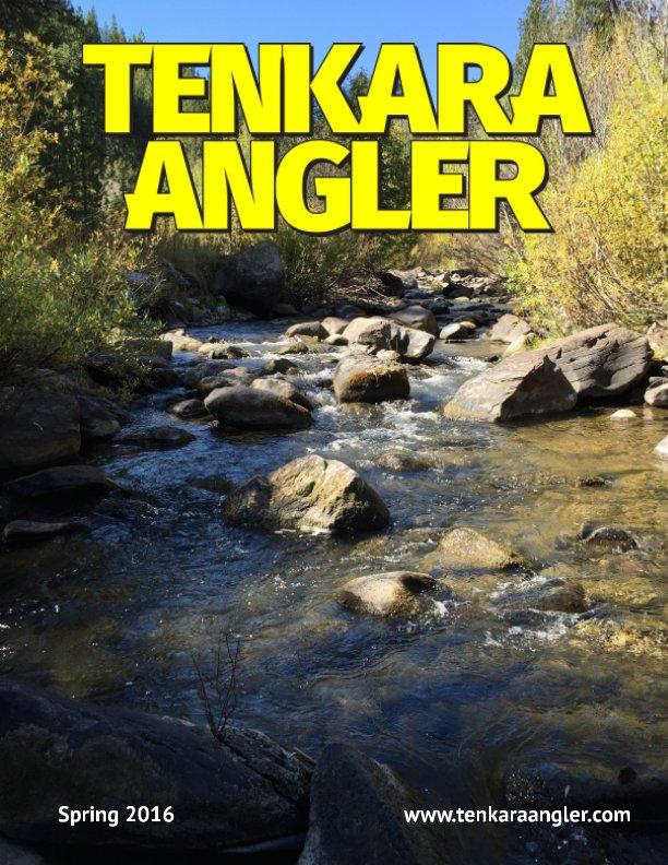 View Tenkara Angler (Premium) - Spring 2016 by Michael Agneta