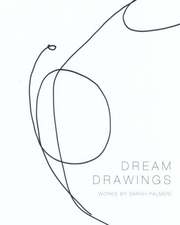 View DREAM DRAWINGS by SARAH DARLENE PALMERI