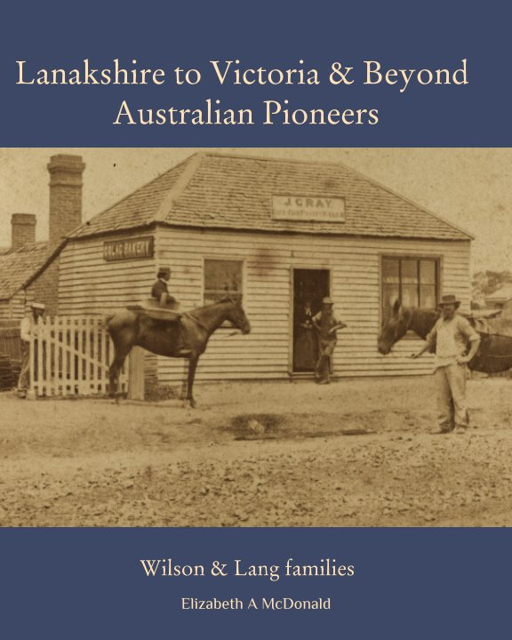 View Lanarkshire to Victoria & Beyond: Australian Pioneers by Elizabeth A McDonald