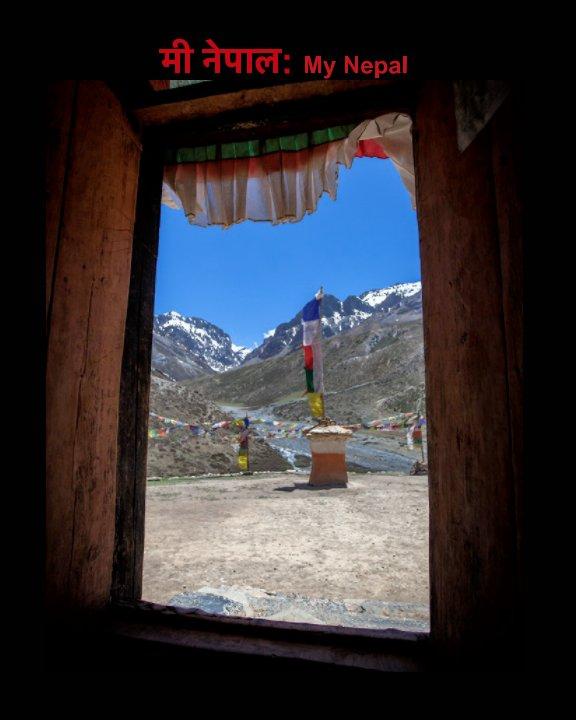 View मी नेपाल: My Nepal by Tobias Eedy