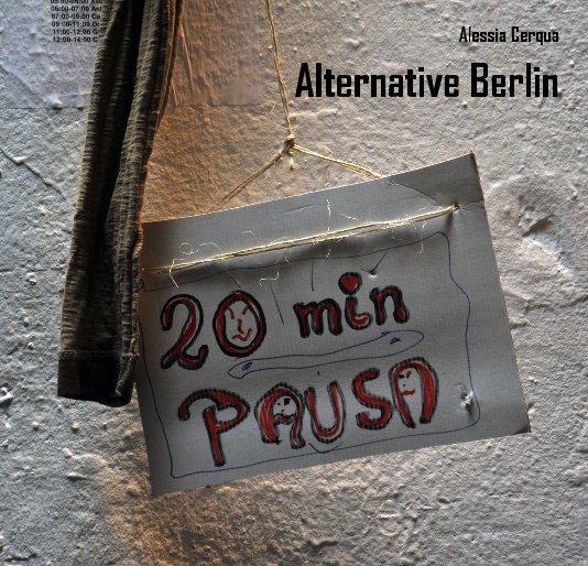 View Alternative Berlin by Alessia Cerqua