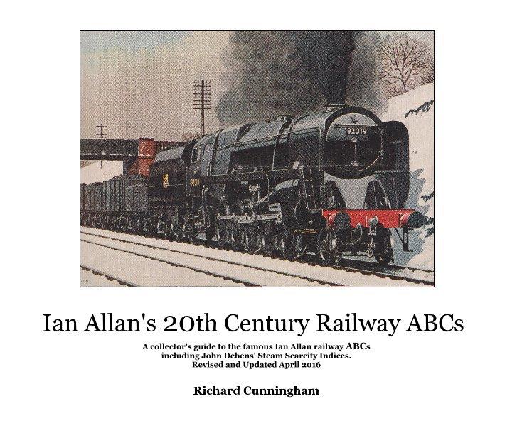 View Ian Allan's 20th Century Railway ABCs by Richard Cunningham