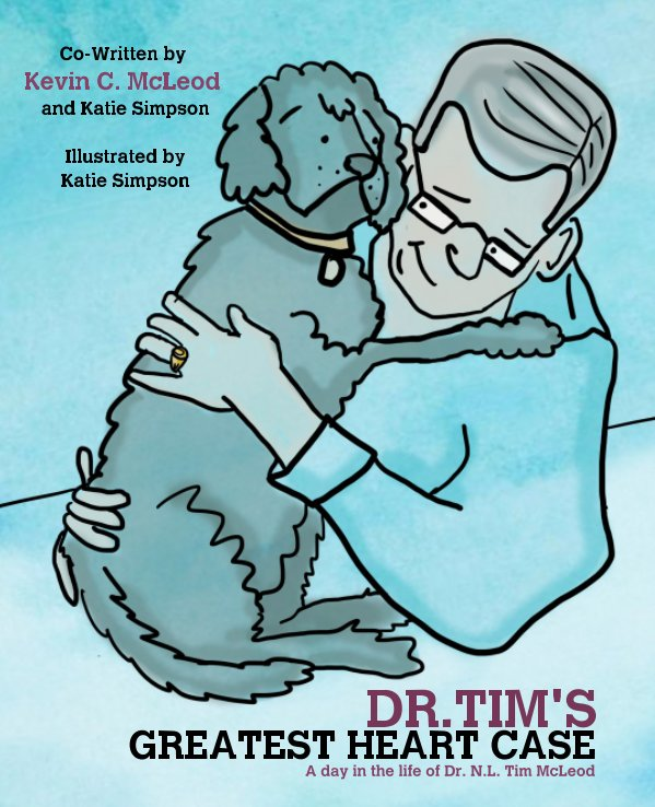 View Dr. Tim's Greatest Heart Case by Katie Simpson, Katie Hopmann, Kevin C. McLeod