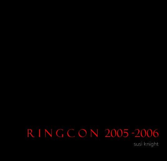 View R i n g C o n 2005 -2006 by susi knight