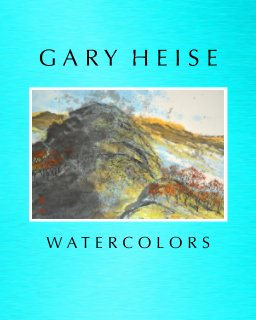 Gary Heise Watercolors - Fine Art photo book