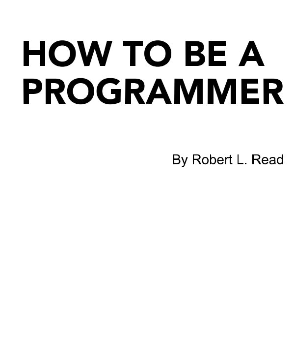View How to be a Programmer by Robert L Read, the GitHub Community