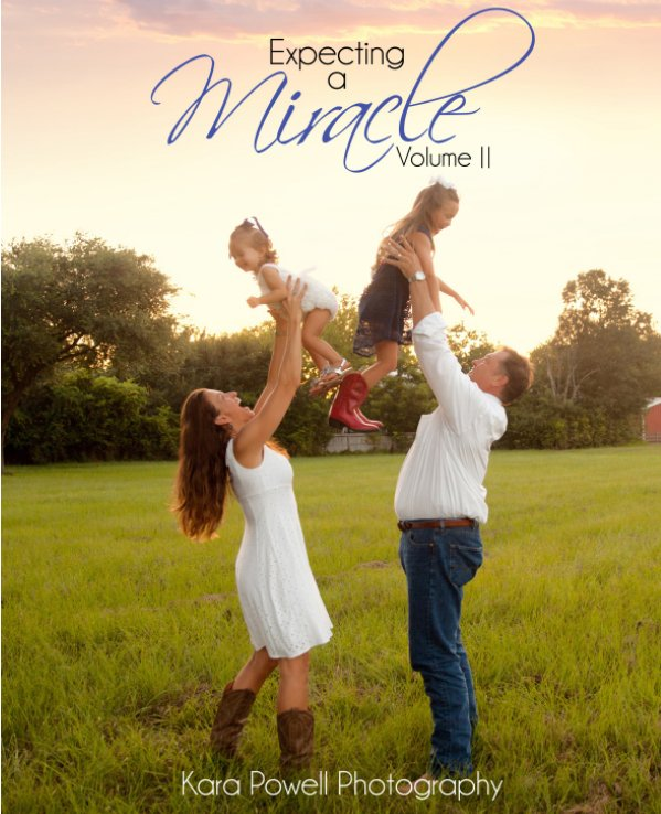 View Expecting a Miracle Volume II by Kara Powell Photography