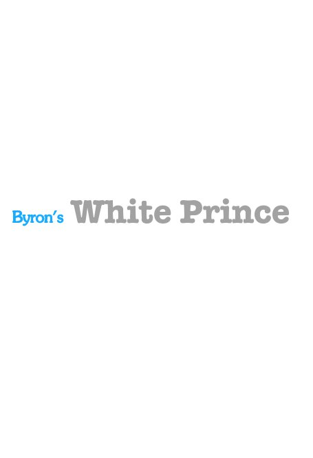 View Byron's White Prince by Daevon J. Byron